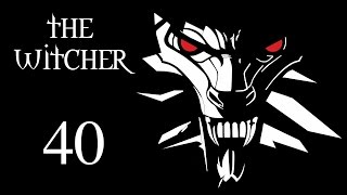 The Witcher (Ведьмак) - Прохождение игры на русском [#40]