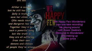 We Happy Few Wonderland (raw one take)