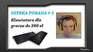 Klawiatura dla gracza do 300 zł - Szybka Porada Rooshkena #3