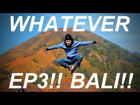 WHATEVER! EP.3! หลุยส์ลุยบาหลี มีของดีมาฝาก