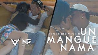 Doble Tiro & View Like Un Mangue Nama Video Oficial by NG Media