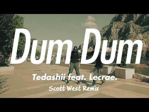 Tedashii  Dum Dum Feat Lecrae Scott West Remix