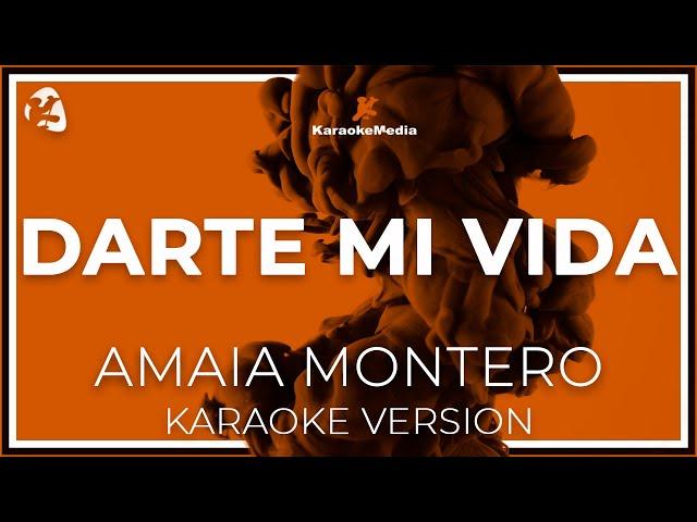 Amaia Montero Darte Mi Vida Karaoke Youtube