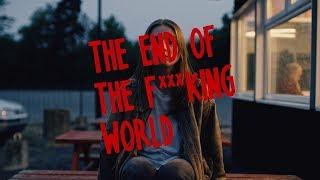 """Сериал """"Конец ****го мира"""" l The End Of The F***ing World (1-й сезон, 2017)"""