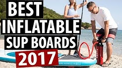 Best Inflatable SUP Boards for 2017