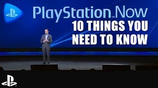 PlayStation Now: 10 Things You Need To Know!