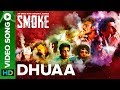 Dhuaa Video Song | SMOKE | An Eros Now Original Series | All Episodes Streaming Now