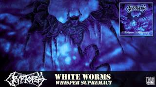 CRYPTOPSY - White Worms (Full Song)