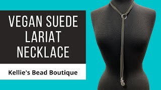 Learn how to mąke an easy lariat necklace using Vegan Suede