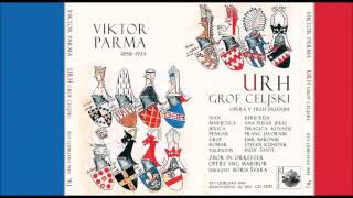 VIKTOR PARMA  Urh, grof Celjski  (opera completa)