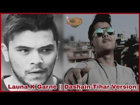 Neetesh Jung Kunwar - Launa k Garne || Dashain Version ||By Arun Guni