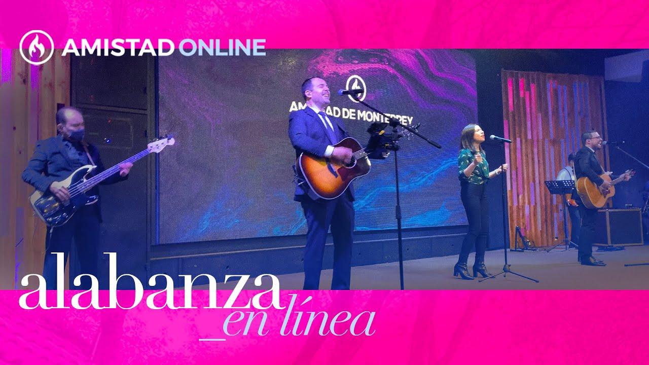 Alabanza en Línea - Amistad de Monterrey XV Aniversario (Domingo 24 de enero, 2021)