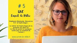 Live#5 CarnetdeMilie - Stéphanie Delalande, Educatrice D.E & Sophrologue