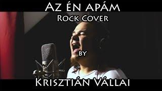 Pápai Joci - Az én apám (Rock cover by Krisztián Vállai)