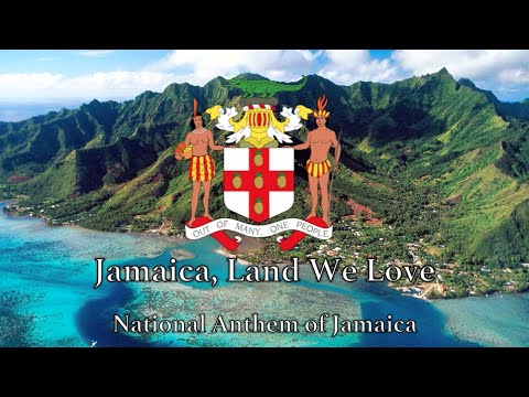 National Anthem: Jamaica - Jamaica, Land We Love