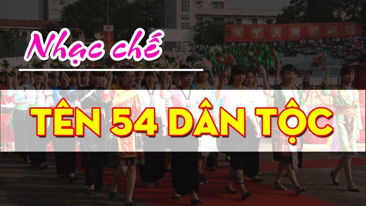 Nhạc chế | Tên 54 Dân Tộc Việt Nam | Nghe hay quá
