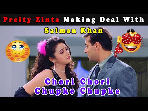 Preity Zinta Making Deal With Salman Khan | Chori Chori Chup Ke Chup Ke | Blockbuster Hindi Movie
