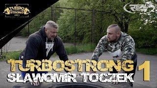 TurboStrong odc. 1 Sławomir Toczek