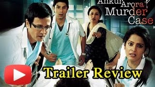 Ankur Arora Murder Case- Theatrical Trailer- Review