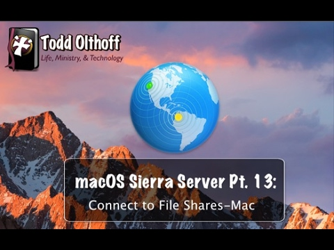 macOS Sierra Server Part 13: Connect to File Shares-Mac