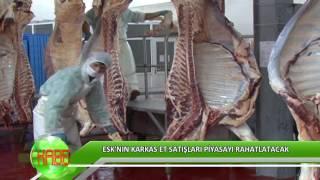 ESK'nın karkas et satışları piyasayı rahatlatacak