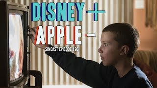 SinCast 196 - Disney Plus, Apple Minus