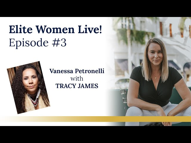Elite Women Live! Episode #3 conversation with the brilliant + wise, TRACY JAMES