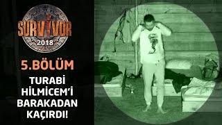 Survivor 2018 | TV'de Yok | Turabi horladı, Hilmi Cem barakadan kaçtı!