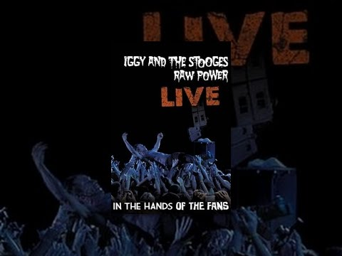 Iggy and the Stooges - Raw Power Live: In the Hands of the Fans