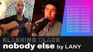 Klashing Black - nobody else by LANY