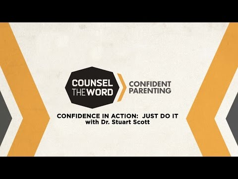 Counsel the Word 2015:  Confident Parenting - Confidence in Action by Stuart Scott