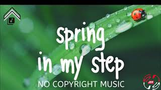 Spring in my step 1 JAM no copyright musik