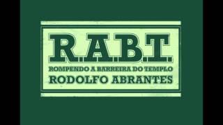 Rodolfo Abrantes - R.A.B.T Rompendo as Barreiras do Templo