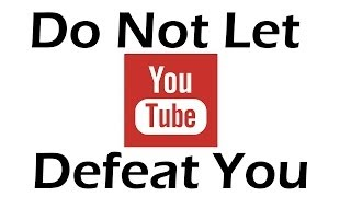 Do Not Let YouTube Defeat You | Fig Vlog