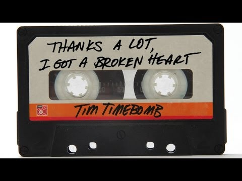 Thanks A Lot I Got A Broken Heart - Tim Timebomb