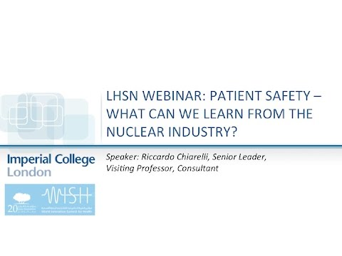 LHSN Webinar: Patient safety - What can we learn from the nuclear industry?