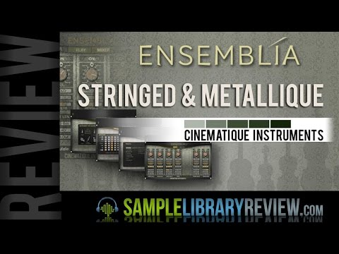 Review Ensemblia Métallique & Ensemblia Stringed from Cinematique Instruments