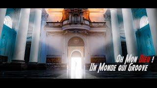 Un Monde qui groove [CLIP OFFICIEL] - Oh mon Dieu !