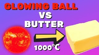 Cool EXPERIMENT Glowing 1000 degree METAL BALL vs butter. The best experiments.experiments at home.