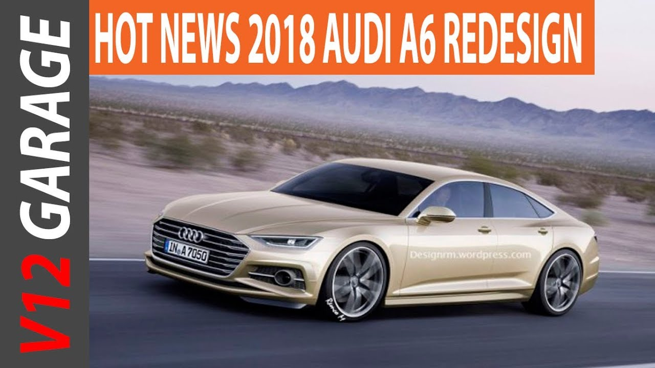 HOT NEWS Audi A Redesign Photos And Specs YouTube - Audi a6 redesign