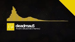 deadmau5   4ware bluedrak3 remix