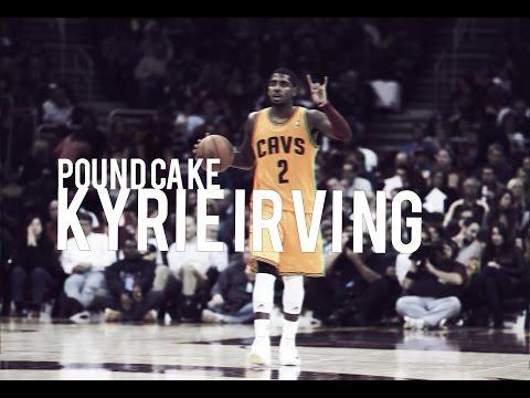 Kyrie Irving - Pound Cakeᴴᴰ