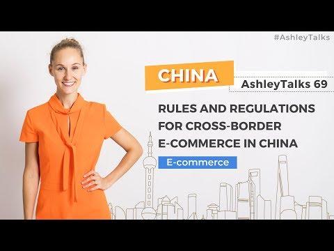 Regulations for Cross-Border E-Commerce in China – Ashley Talks 69