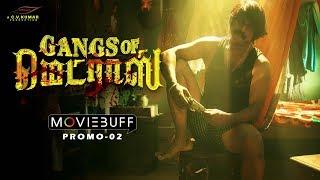 Gangs of Madras - Moviebuff Promo 02 |  Shyamalangan | Santhosh Narayanan | Directed by CV Kumar