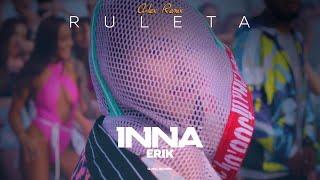 INNA - Ruleta (feat. Erik) A-lex Remix