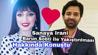 Sanaya spoke about his rapprochement with Irani Barun Sobti.