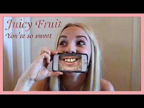 Juicy Fruit, You're so sweet