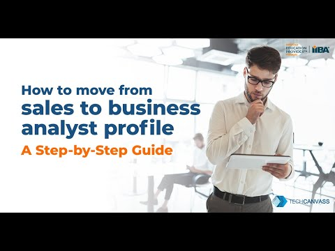 Moving from Sales to Business Analyst Role | Business Analyst Tutorial