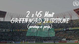 Download Mp3 Full Video 2 X 45 Menit Green Nord 27 Tribune  Persebaya Vs Persija