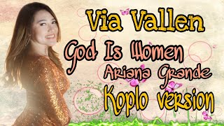 Download lagu Via Vallen God Is A Woman Koplo Version